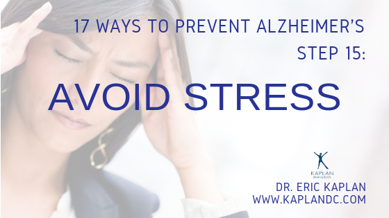 17 Ways to Prevent Alzheimer's – Step 15: Avoid Stress