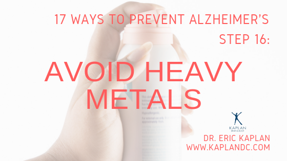 17 Ways to Prevent Alzheimer's – Step 16: Avoid Heavy Metals