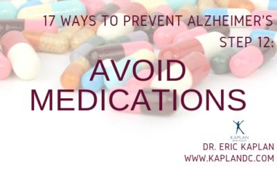 17 Ways to Prevent Alzheimer's – Step 12: Avoid Medications