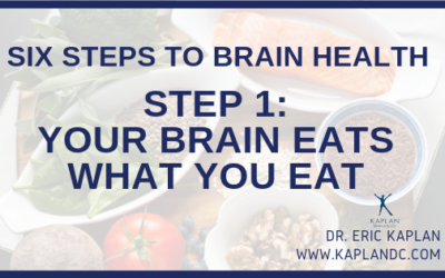 Six Steps to Brain Health: Step 1 – Your Brain Eats What You Eat
