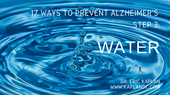 17 Ways to Prevent Alzheimer's – Step 3: Water