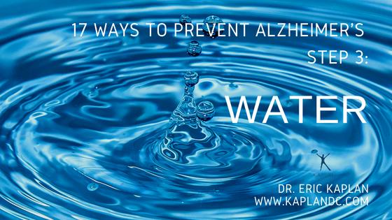 17 Ways to Prevent Alzheimer's – Step 3: Water