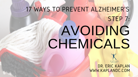 17 Ways to Prevent Alzheimer's – Step 7: Avoiding Chemicals