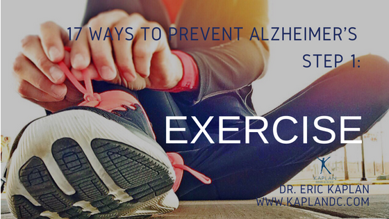 17 Ways to Prevent Alzheimer's – Step 1: Exercise