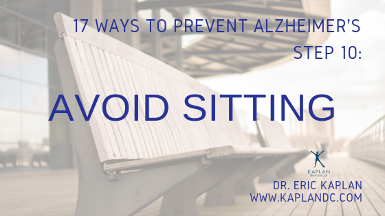 17 Ways to Prevent Alzheimer's – Step 10: Avoid Sitting