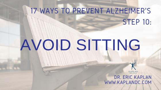 17 Ways to Prevent Alzheimer's – Step 10: Avoid Sitting