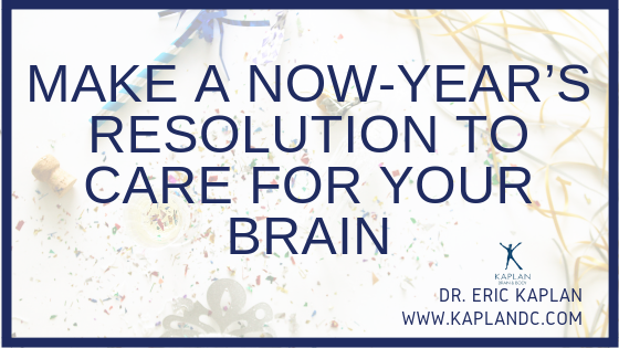 Make a Now-Year's Resolution to Care for Your Brain